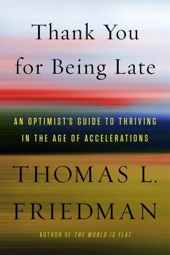 Thank You for Being Late (eBook, ePUB) - Friedman, Thomas L.