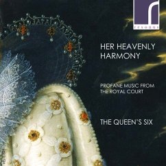 Her Heavenly Harmony-Profane Music From The Royal - The Queen's Six