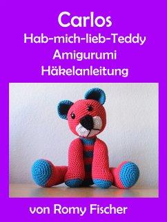 Carlos Hab-mich-lieb-Teddy (eBook, ePUB) - Fischer, Romy
