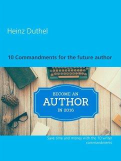 10 Commandments for the future author (eBook, ePUB)