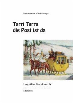 Tarri Tarra die Post ist da (eBook, ePUB) - Leimbach, Rolf; Schlegel, Rolf