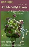 Edible Wild Plants – Mother Nature's Delicacies (eBook, ePUB)