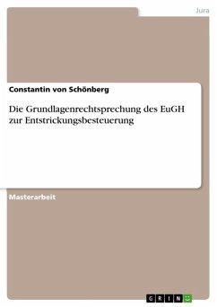 Die Grundlagenrechtsprechung des EuGH zur Entstrickungsbesteuerung (eBook, ePUB)