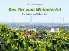 Das Tor zum Weinviertel - Winter, Ulli; Koci, Elisabeth