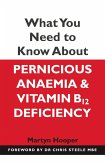 What You Need to Know About Pernicious Anaemia and Vitamin B12 Deficiency (eBook, ePUB)