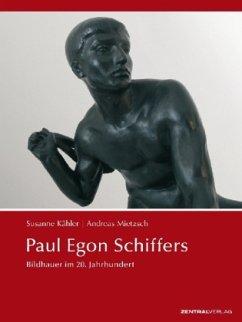 Paul Egon Schiffers - Kähler, Susanne; Mietzsch, Andreas