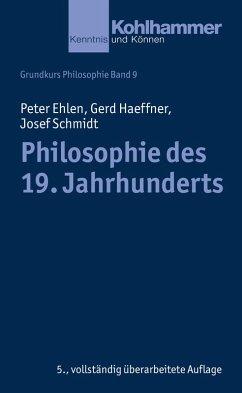 Philosophie des 19. Jahrhunderts (eBook, PDF) - Haeffner, Gerd; Schmidt, Josef; Ehlen, Peter
