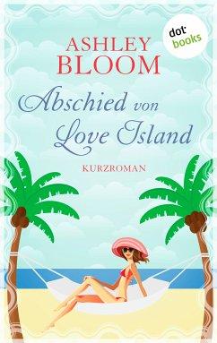 Abschied von Love Island (eBook, ePUB) - auch bekannt als SPIEGEL-Bestseller-Autorin Manuela Inusa, Ashley Bloom
