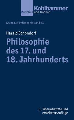 Philosophie des 17. und 18. Jahrhunderts (eBook, PDF) - Schöndorf, Harald