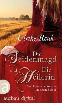 Die Seidenmagd und Die Heilerin (eBook, ePUB) - Renk, Ulrike