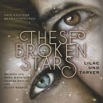 Lilac und Tarver / These Broken Stars Bd.1 (MP3-Download)