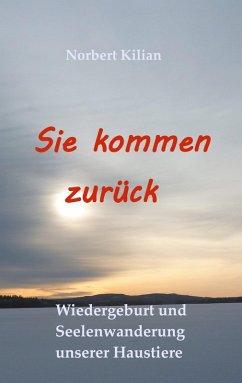 Sie kommen zurück (eBook, ePUB) - Kilian, Norbert