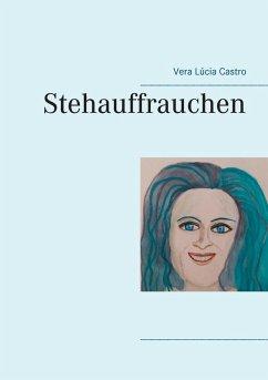 Stehauffrauchen (eBook, ePUB)