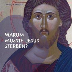 Warum musste Jesus sterben? (eBook, ePUB)