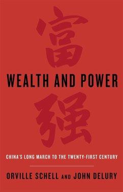 Wealth and Power - Schell, Orville; Delury, John