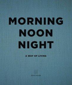 Morning, Noon, Night - Soho House