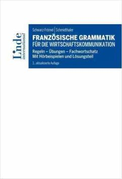 Französische Grammatik für die Wirtschaftskommunikation - Schwarz-Frömel, Gabriele; Schmidthaler, Dorothea