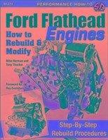 Ford Flathead Engines: How to Rebuild & Modify - Thacker, Tony; Herman, Mike