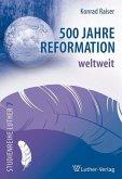 500 Jahre Reformation weltweit
