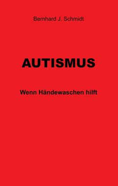 Autismus - Schmidt, Bernhard J.