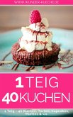 1 Teig - 40 Kuchen, Torten, Cupcakes & Co. (eBook, ePUB)