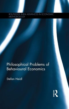 Philosophical Problems of Behavioural Economics (eBook, ePUB) - Heidl, Stefan