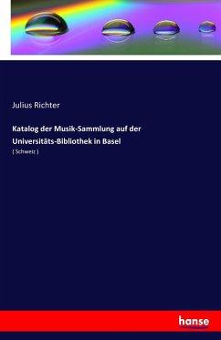 Katalog der Musik-Sammlung auf der Universitäts-Bibliothek in Basel