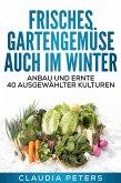 Frisches Gartengemüse auch im Winter (eBook, ePUB)