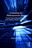 Costuming the Shakespearean Stage (eBook, PDF)