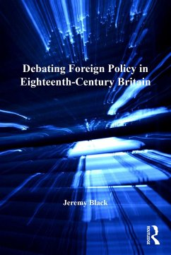 Debating Foreign Policy in Eighteenth-Century Britain (eBook, ePUB)