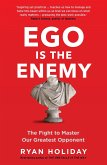 Ego is the Enemy (eBook, ePUB)