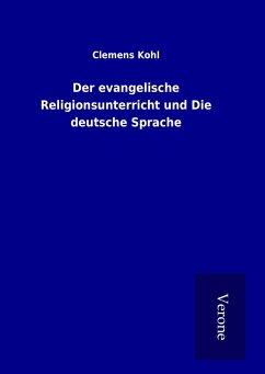 Der evangelische Religionsunterricht und Die deutsche Sprache