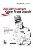 Anekdotenschatz Kaiser Franz Joseph