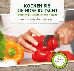 9783943088069 - Schweinbenz, Andreas; Krüger, Nancy-Nicole: Kochen bis die Hose rutscht - Buch