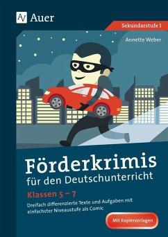Förderkrimis für den Deutschunterricht Klassen 5-7 - Weber, Annette