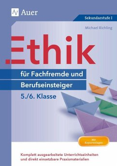 Ethik für Berufseinsteiger und Fachfremde, Klasse 5-6 - Richling, Michael