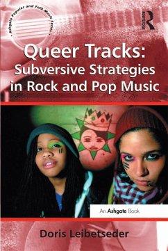 Queer Tracks: Subversive Strategies in Rock and Pop Music (eBook, ePUB)