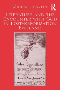 Literature and the Encounter with God in Post-Reformation England (eBook, PDF)