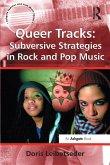 Queer Tracks: Subversive Strategies in Rock and Pop Music (eBook, PDF)