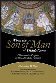 When the Son of Man Didn't Come (eBook, ePUB)