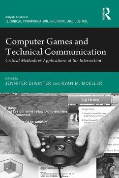 Computer Games and Technical Communication (eBook, PDF) - Dewinter, Jennifer; Moeller, Ryan M.