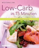 Low-Carb in 15 Minuten (eBook, ePUB)
