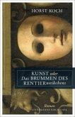 Kunst oder Das Brummen des Rentierweibchens (eBook, PDF)