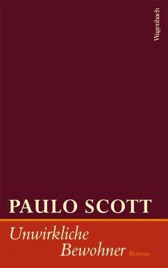 Unwirkliche Bewohner (eBook, ePUB) - Scott, Paulo