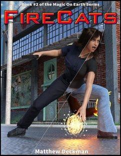 FireCats (Magic On Earth - If Magic Did Exist, #2) (eBook, ePUB) - Deckman, Matt