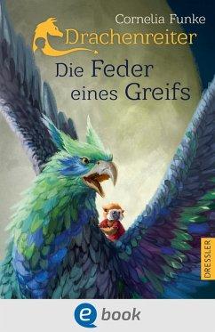 Die Feder eines Greifs / Drachenreiter Bd.2 (eBook, ePUB) - Funke, Cornelia