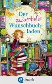 Der zauberhafte Wunschbuchladen Bd.1 (eBook, ePUB)