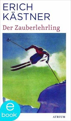 Der Zauberlehrling (eBook, ePUB) - Kästner, Erich