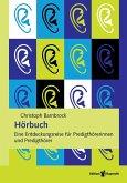 Hörbuch. Eine Entdeckungsreise für Predigthörerinnen und Predigthörer (eBook, PDF)