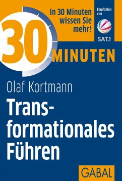 30 Minuten Transformationales Führen (eBook, ePUB) - Kortmann, Olaf